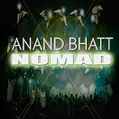 Nomad (Now That You're Gone) by Anand Bhatt