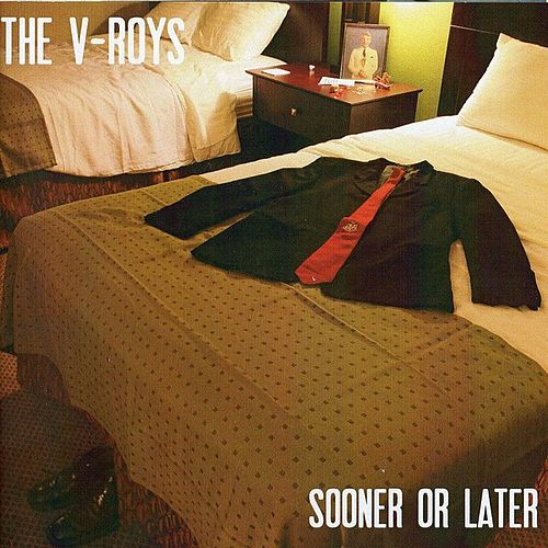 Sooner or Later by The V-Roys