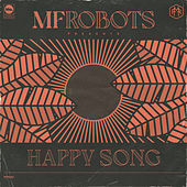 Happy Song - Remixes by MF Robots