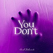 You Don't by Gail Belmonte