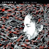 Baba Love de Arthur H