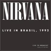 Live In Brasil, 1993 (Live FM Broadcast Remastered) von Nirvana