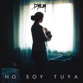 No Soy Tuya de Dyem