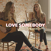 Love Somebody (Acoustic) by Megan Davies