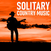 Solitary Country Music de Various Artists