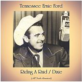 Riding A Raid / Dixie (Remastered 2020) by Tennessee Ernie Ford
