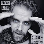 Break Slow by adam