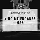 Y No Me Enganes Mas de Tito Puente