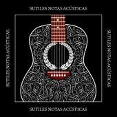 Sutiles Notas Acústicas von Various Artists