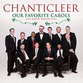 Our Favorite Carols (Live) by Chanticleer
