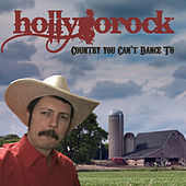 Country You Can't Dance To de Hollygorock