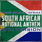 National Anthem of South Africa - Nkosi Sikelel' Iafrika (Epic Version) von L'orchestra Cinematique