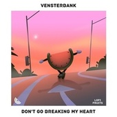 Don't Go Breaking My Heart by Vensterbank