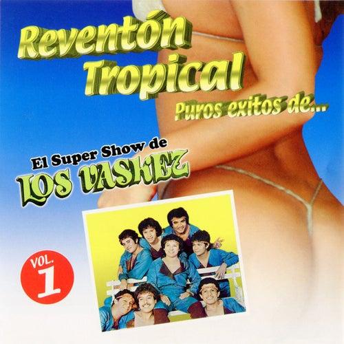 Reventón Tropical Puros Éxitos Vol 1 De.. by Los Vazquez