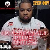 I'm So Iced Out (Deluxe Edition) by Iced Out