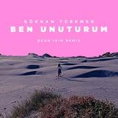 Ben Unuturum (Ozan Işın Remix) von Gökhan Türkmen