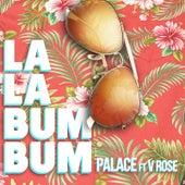 La La Bum Bum by Palace