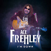 I'm Down by Ace Frehley