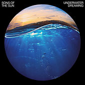 Underwater Dreaming by Sons Of The Sun