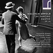 Malcolm Arnold: The Dancing Master, Op. 34 von BBC Concert Orchestra