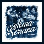 Alma Serrana (Ao Vivo) by Alma Serrana