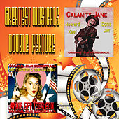 Greatest Musicals Double Feature - Calmity Jane & Annie Get Your Gun by Various Artists