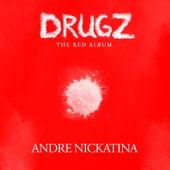 Drugz von Andre Nickatina