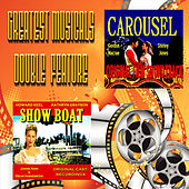Greatest Musicals Double Feature - Carousel & Show Boat by Various Artists