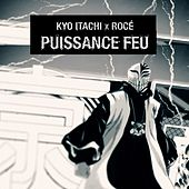 Puissance Feu by Kyo Itachi