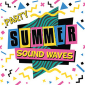 Party Summer Sound Waves by Various Artists