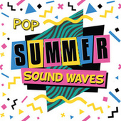 Pop Summer Sound Waves by Various Artists