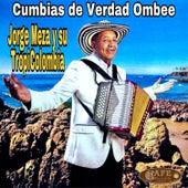 Cumbias de Verdad Ombee by Jorge Meza Y Su Tropicolombia