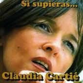 Si Supieras… de Claudia Cartié
