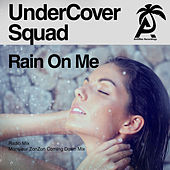 Rain on Me by UnderCover Squad