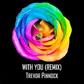 With You (Remix) de Trevor Pinnock