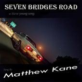 Seven Bridges Road by Matthew Kane