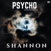Psycho von Shannon