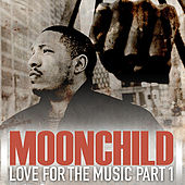 Love for the Music Part 1 by Moonchild