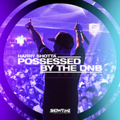 Possessed by the DNB by Harry Shotta