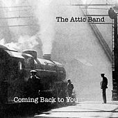 Coming Back to You by The Attic Band