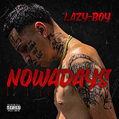 Now A Days by Lazyboy