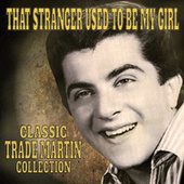 That Stranger Used To Be My Girl (Classic Trade Martin Collection) de Trade Martin