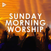 Sunday Morning Worship by Various Artists