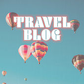 Travel Blog by Various Artists