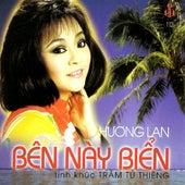 Ben Nay Bien - Tinh Khuc Tram Tu Thieng de Huong Lan