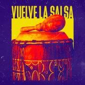 Vuelve la Salsa by Grupo Niche, Hansel Raúl, Óscar de León, Rubén Blades, Tito Rojas