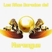 Los Años Dorados del Merengue de alex bueno, Bonny Cepeda, Kinito Mendez, La Banda Gorda, Omega El Fuerte, Pochy Y Su Cocoband, Sergio Vargas