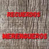 Recuerdos Merengueros de Bonny Cepeda, Eddy Herrera, Elvis Crespo, Kinito Mendez, Los Hermanos Rosario, Rubby Pérez, Sandy Reyes, Toño Rosario