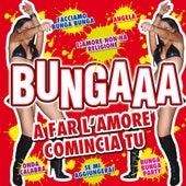 Bungaaa Compilation (A far l'amore comincia tu) di Various Artists