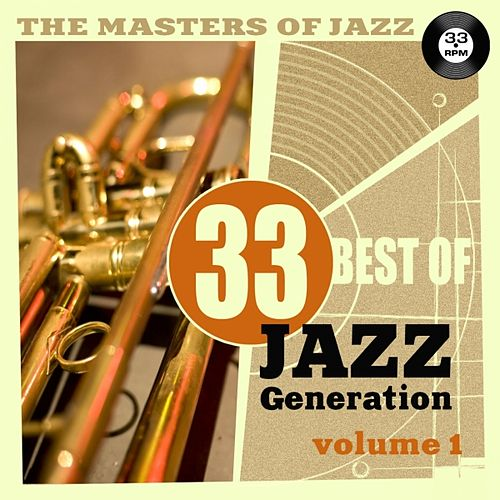 The Masters of Jazz: 33 Best of Jazz Generation, Vol. 1 by Various Artists